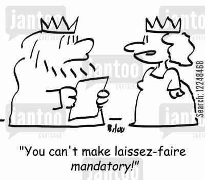 'You can't make laissez-faire mandatory!'